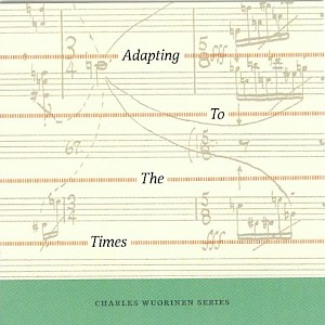 Adapting To The Times, solos and duos (Charles Wuorinen Series)-cover