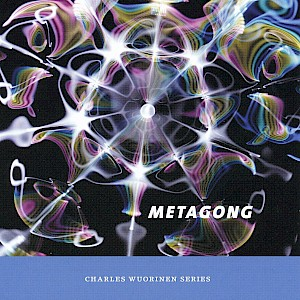 Metagong (Charles Wuorinen Series)-cover